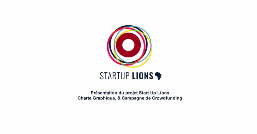 Présentation Start Up Lions projet Campagne de Crowdfunding , & Charte Graphique Alizée Laurence